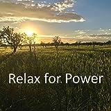 Relax for Power: Nachhaltige Entspannungsmeditationen und Progressive Muskelentspannung f?r mehr Lockerheit & Lebensfreude