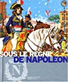Sous le règne de Napoléon - L'Europe au temps de l'Empire