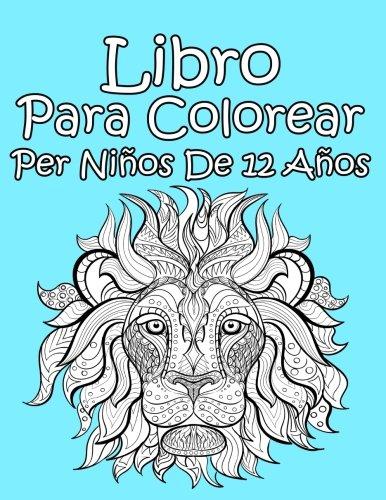 Libro Para Colorear Per Niños De 12 Años por AP Libro Para Colorear
