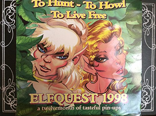 Cal 98 to Hunt-To Howl to Live Free: Elfquest : A Twelvemonth of Tasteful Pin-Ups