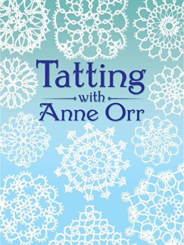Tatting with Anne Orr (Dover Needlework) (English Edition)