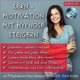 LERNMOTIVATION DURCH HYPNOSE STEIGERN: (Hypnose-Audio-Anwendungs-CD)