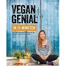 Vegan: genial in 15 Minuten