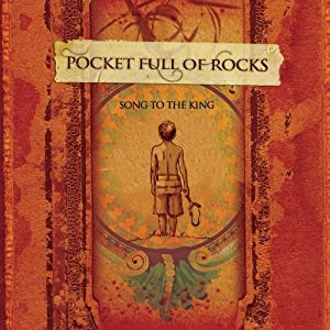 Pocket Full Of Rocks - Songs To The King