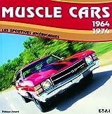 Muscle cars 1964-1974 : Les sportives américaines