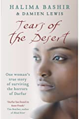 Tears of the Desert: One woman's true story of surviving the horrors of Darfur Kindle Edition