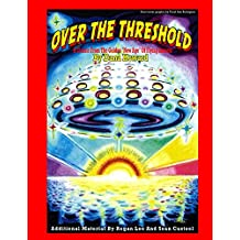 """Over The Threshold: A Classic From The """"Golden Age"""" Of Flying Saucers (English Edition)"""