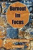 Burnout im Focus: Trennscharfe Diagnostik – Interdisziplinäre Therapie