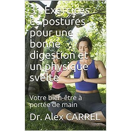 31 Exercices et postures pour une bonne digestion et un physique svelte: Votre bien-être à portée de main