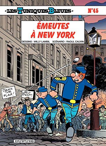 Lire un Les Tuniques Bleues - Tome 45 - Émeutes à New York epub pdf