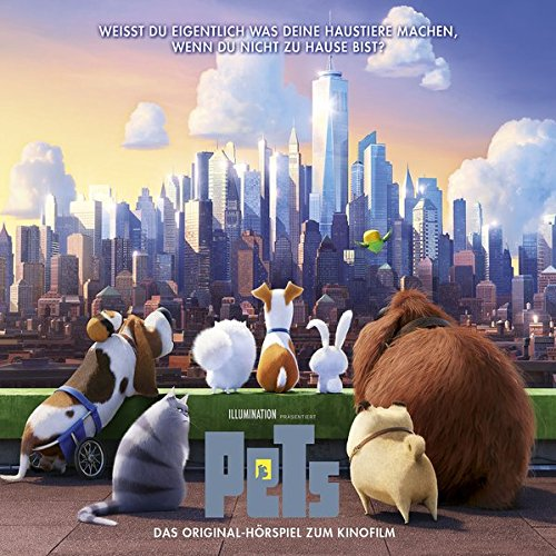 Pets - Das Original-Hörspiel zum Kinofilm (The Secret Life of Pets)