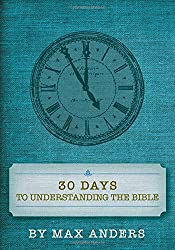 Thirty Days to Understanding the Bible