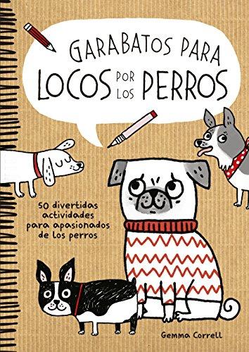 Garabatos para locos por los perros: 50 divertidas actividades para apasionados de los perros (Ilustración)