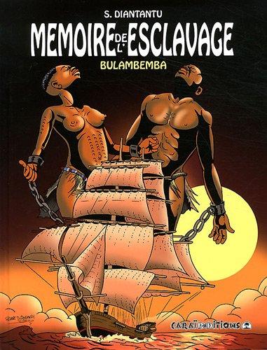 Mémoire de l'esclavage, Tome 1 : Bulambemba