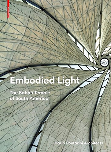Embodied Light: The Bahá'í Temple of South America