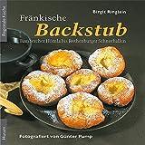 Fränkische Backstub': Bambercher Hörnla bis Rothenburger Schneeballen
