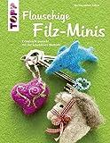 Flauschige Filz-Minis (kreativ.kompakt): Extraleicht gemacht mit der Schablonen-Methode