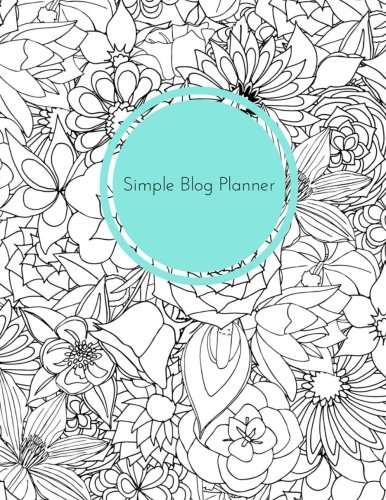 The Simple Blog Planner: A simple yet elegant blog planner to keep your blog organized.