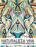 Naturaleza Viva: Libro De Colorear Para Adultos (Libros Antiestres Para Colorear Para Adultos)
