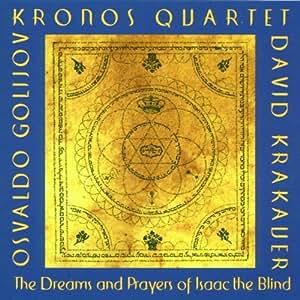 Osvaldo Golijov - The Dreams and Prayers of Isaac the Blind