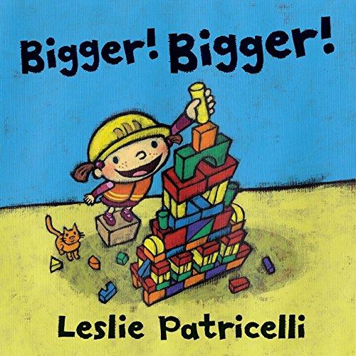 Bigger. Bigger por Patricelli Leslie