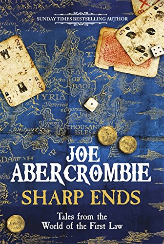 Sharp Ends. Stories From The World Of The First Law