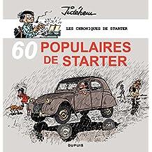 Les chroniques de Starter - Tome 3: 60 populaires de Starter