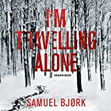 I'm Travelling Alone: Holger Munch & Mia Kruger, Book 1 (audio edition)