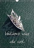 Voiliers vus du ciel : Photos aériennes d'anciens voiliers. Calendrier mural A4 vertical 2017...