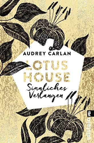 Lotus House - Sinnliches Verlangen: Roman (Die Lotus House-Serie, Band 3) Lotus-serie
