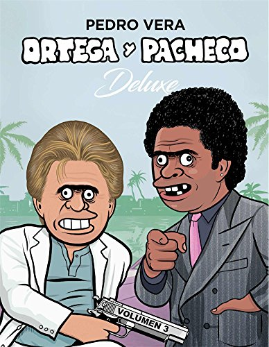 Ortega y Pacheco Deluxe Vol. 3 (¡Caramba!)