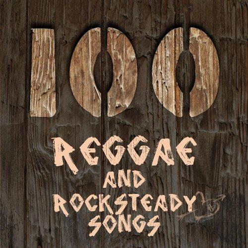 100 Reggae and Rocksteady Songs