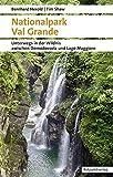 Nationalpark Val Grande: Unterwegs in der Wildnis zwischen Domodossola und Lago Maggiore (Naturpunkt) - Bernhard Herold