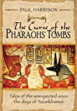 The Curse of the Pharaohs' Tombs': Tales of the Unexpected Since the Days of Tutankhamun