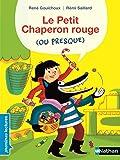 Le Petit Chaperon rouge...ou presque ! - Premières Lectures CP Niveau 2 - Dès 6 ans