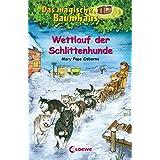 Das magische Baumhaus - Wettlauf der Schlittenhunde: Band 52