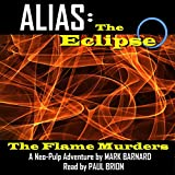 The Flame Murders: Alias: The Eclipse, Book 1