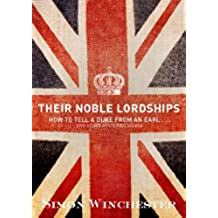 Their Noble Lordships: How to Tell a Duke From an Earl...And Other Mysteries Solved (English Edition)