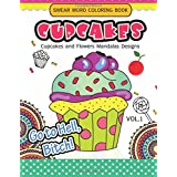 Swear Word Coloring Book Cup Cakes Vol.1: Cupcakes and Flowers Mandala Designs : In spiration and stress relief