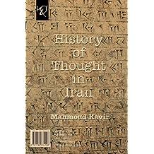 History of Thought in Iran: Negahi Be Tarikh-e Andishe Dar Iran (Persian Edition) by Mahmoud Kavir (2015-08-01)