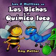 Los 2 Mellizos en: Los Bichos y el Quimico Loco (Spanish Edition) by Amy Potter (2014-12-07)