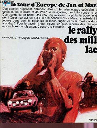 LE RALLYE DES MILLE LACS. par WOLGENSINGER MONIQUE ET JACQUES