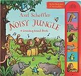Axel Scheffler Noisy Jungle: A Counting Sound Book (Noisy Books)