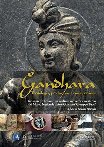 Gandhara: Tecnologia, produzione e conservazione. Indagini preliminari su sculture in pietra e in stucco del Museo Nazionale dArte Orientale Giuseppe Tucci.