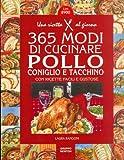 eBook Gratis da Scaricare 365 modi di cucinare pollo coniglio e tacchino (PDF,EPUB,MOBI) Online Italiano