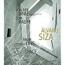 Álvaro Siza: Von der Linie zum Raum / From Line to Space