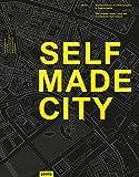 Selfmade City Berlin: Stadtgestaltung und Wohnprojekte in eigeninitiative