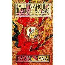 Galli Bianchi e Gladioli Rossi: Tradizione e leggenda nelle Triadi Cinesi