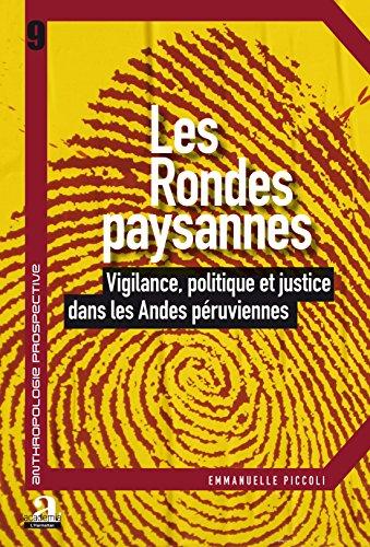 Les rondes paysannes : Vigilance, politique et justice dans les Andes péruviennes