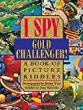 I Spy Gold Challenger: A Book of Picture Riddles (I Spy (Scholastic Hardcover))